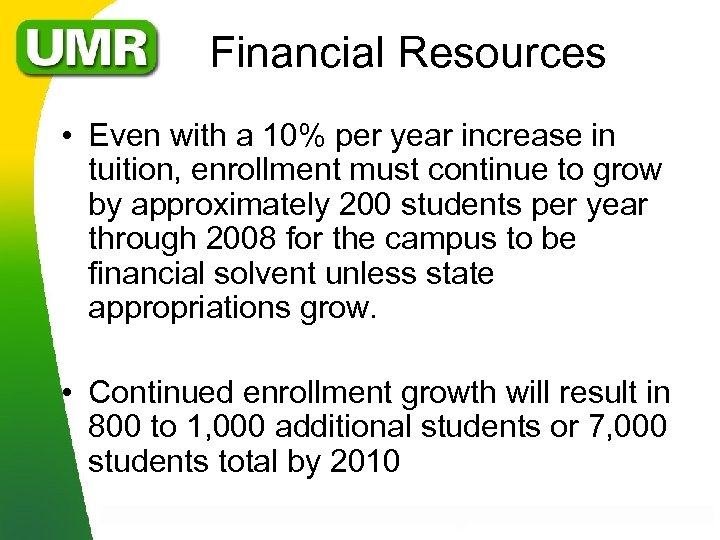 Financial Resources • Even with a 10% per year increase in tuition, enrollment