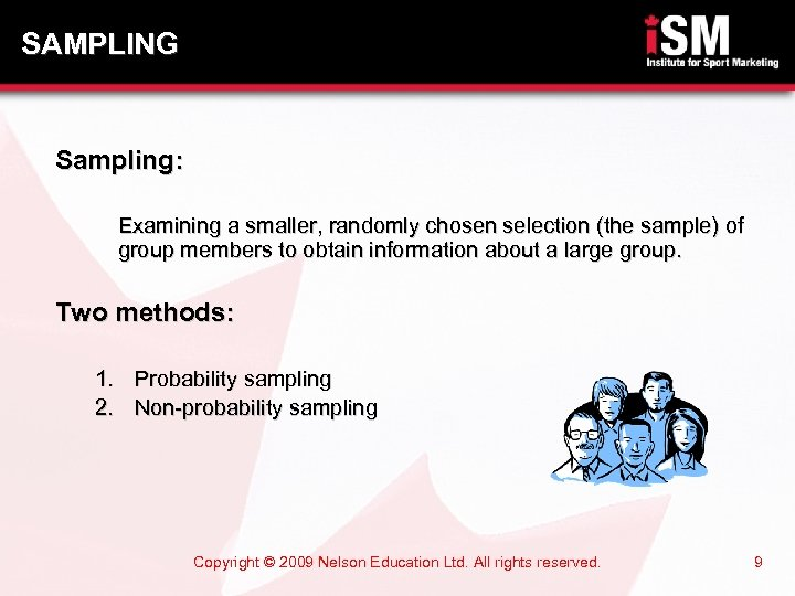 SAMPLING Sampling: Examining a smaller, randomly chosen selection (the sample) of group members to