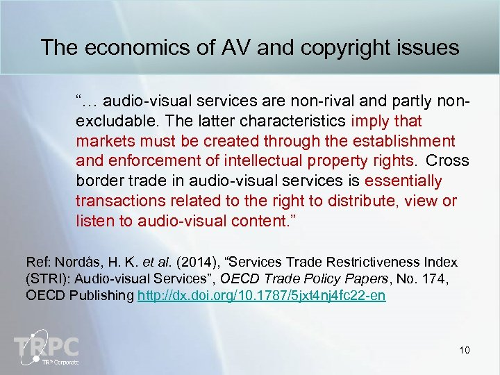 """The economics of AV and copyright issues """"… audio-visual services are non-rival and partly"""