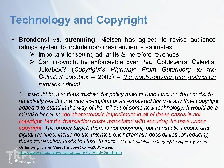 Technology and Copyright • Broadcast vs. streaming: Nielsen has agreed to revise audience ratings