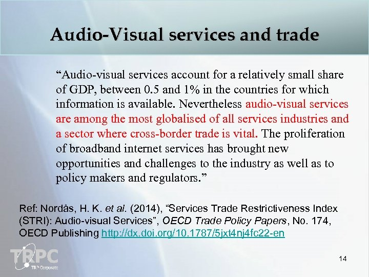 """Audio-Visual services and trade """"Audio-visual services account for a relatively small share of GDP,"""