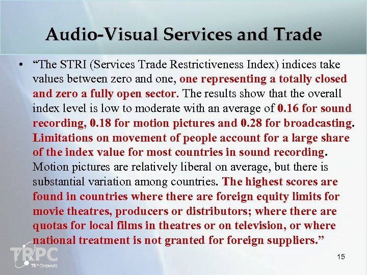 """Audio-Visual Services and Trade • """"The STRI (Services Trade Restrictiveness Index) indices take values"""