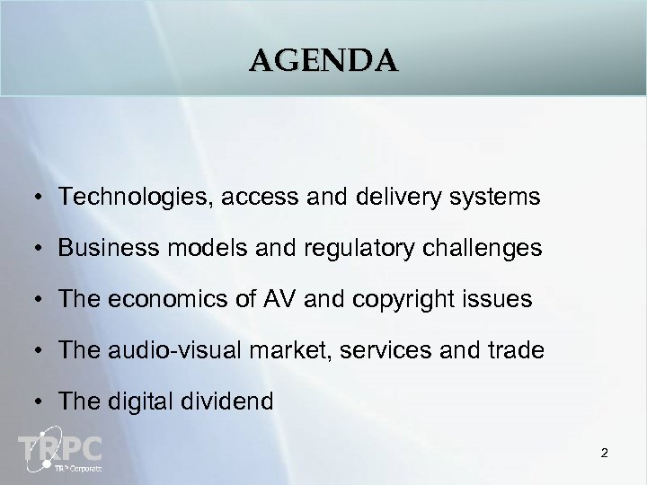AGENDA • Technologies, access and delivery systems • Business models and regulatory challenges •