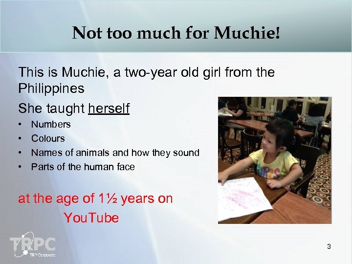 Not too much for Muchie! This is Muchie, a two-year old girl from the