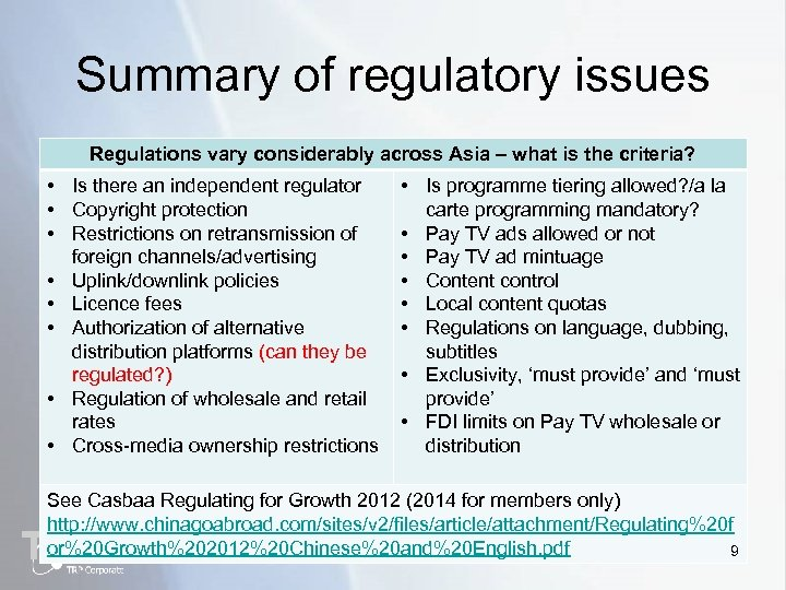 Summary of regulatory issues Regulations vary considerably across Asia – what is the criteria?
