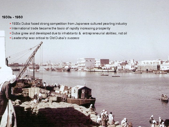 1930 s - 1980 • 1930 s Dubai faced strong competition from Japanese cultured