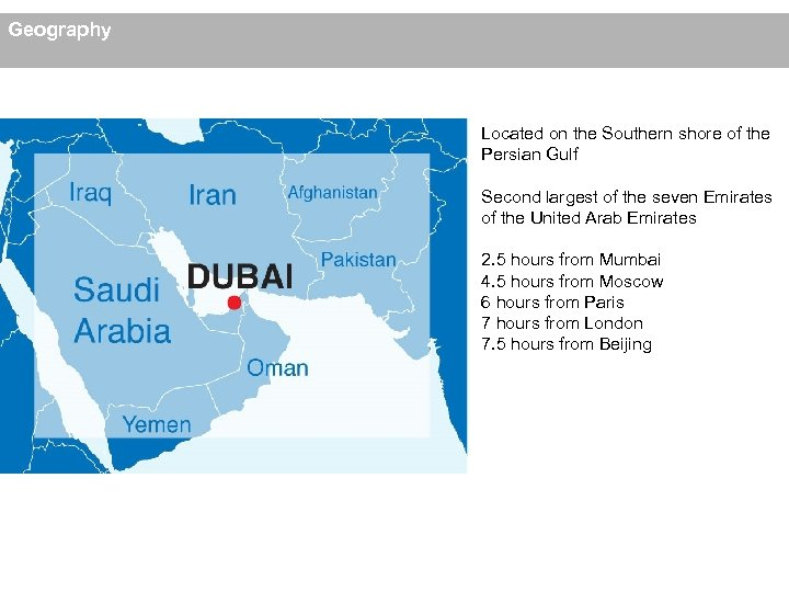 Geography Located on the Southern shore of the Persian Gulf Second largest of the