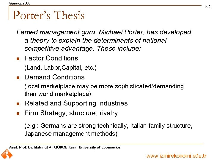 Spring, 2008 Spring, 1 -10 Porter's Thesis Famed management guru, Michael Porter, has developed