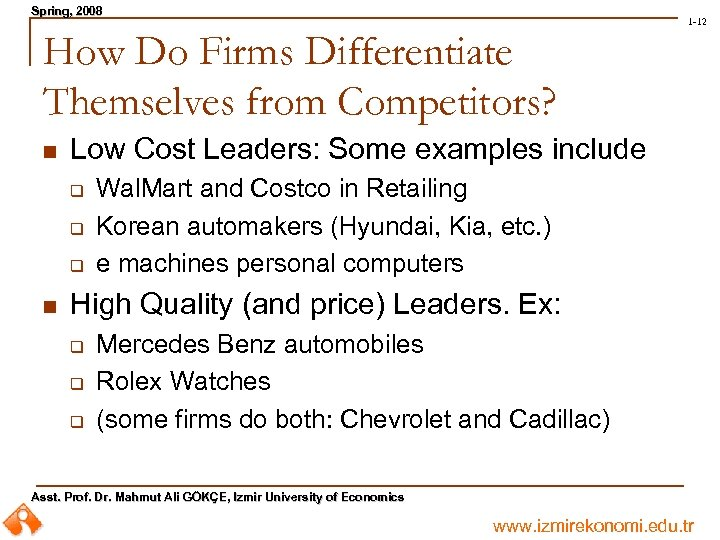 Spring, 2008 Spring, 1 -12 How Do Firms Differentiate Themselves from Competitors? n Low