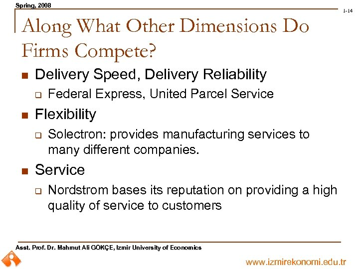 Spring, 2008 Spring, 1 -14 Along What Other Dimensions Do Firms Compete? n Delivery