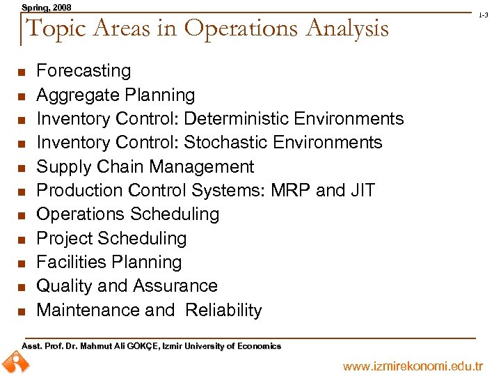 Spring, 2008 Spring, Topic Areas in Operations Analysis n n n 1 -3 Forecasting