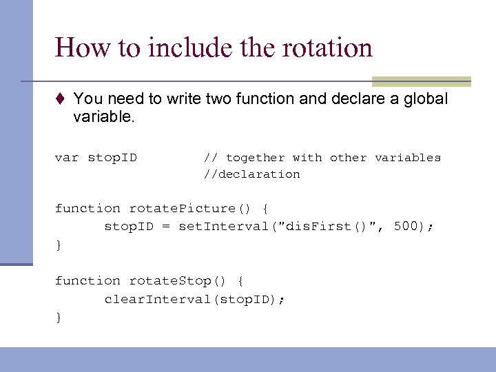 How to include the rotation t You need to write two function and declare