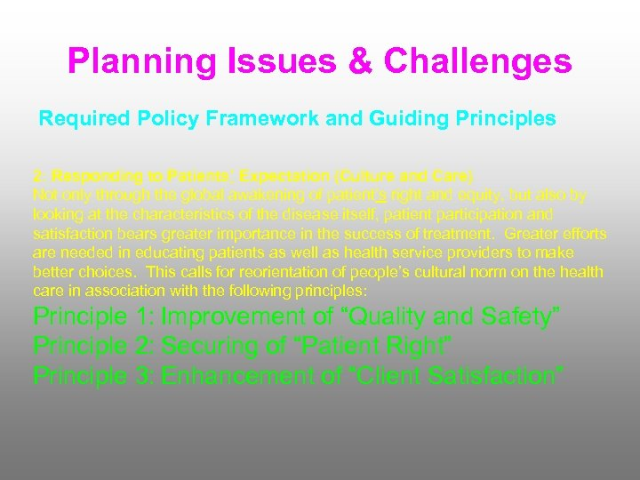 Planning Issues & Challenges Required Policy Framework and Guiding Principles 2: Responding to Patients'