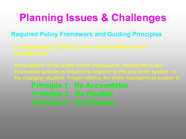 Planning Issues & Challenges Required Policy Framework and Guiding Principles 3: Responding to Efficacy