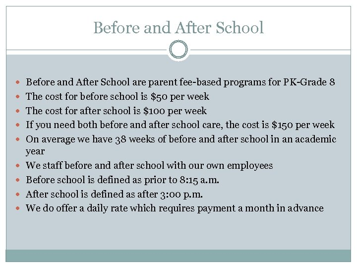 Before and After School are parent fee-based programs for PK-Grade 8 The cost for