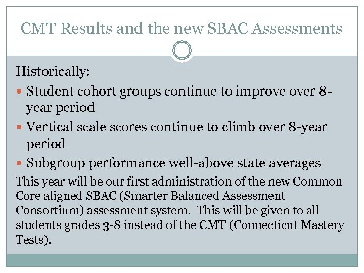 CMT Results and the new SBAC Assessments Historically: Student cohort groups continue to improve
