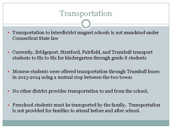 Transportation to interdistrict magnet schools is not mandated under Connecticut State law Currently, Bridgeport,