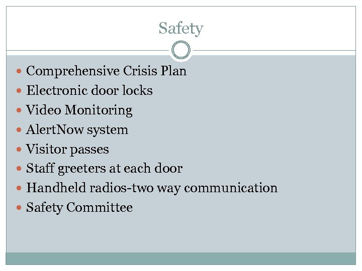 Safety Comprehensive Crisis Plan Electronic door locks Video Monitoring Alert. Now system Visitor passes