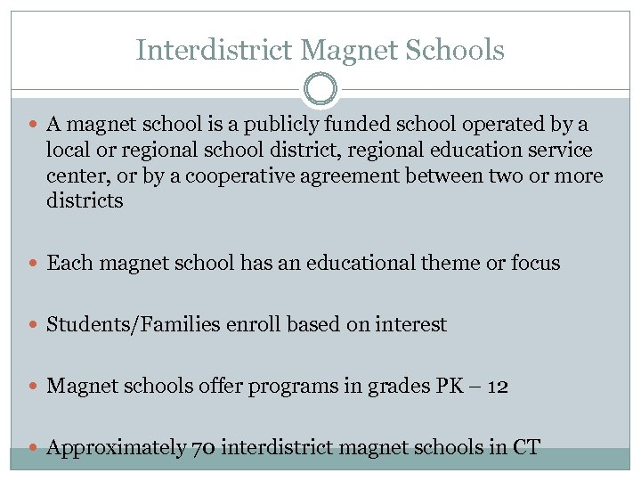 Interdistrict Magnet Schools A magnet school is a publicly funded school operated by a