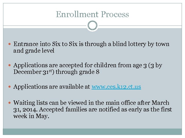 Enrollment Process Entrance into Six is through a blind lottery by town and grade