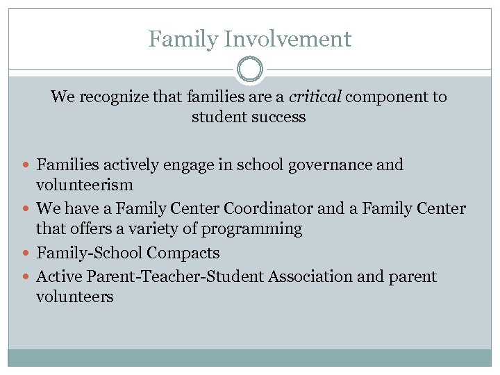 Family Involvement We recognize that families are a critical component to student success Families