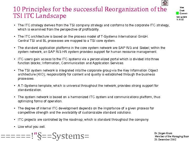 10 Principles for the successful Reorganization of the TSI ITC Landscape Idea Draft Commit