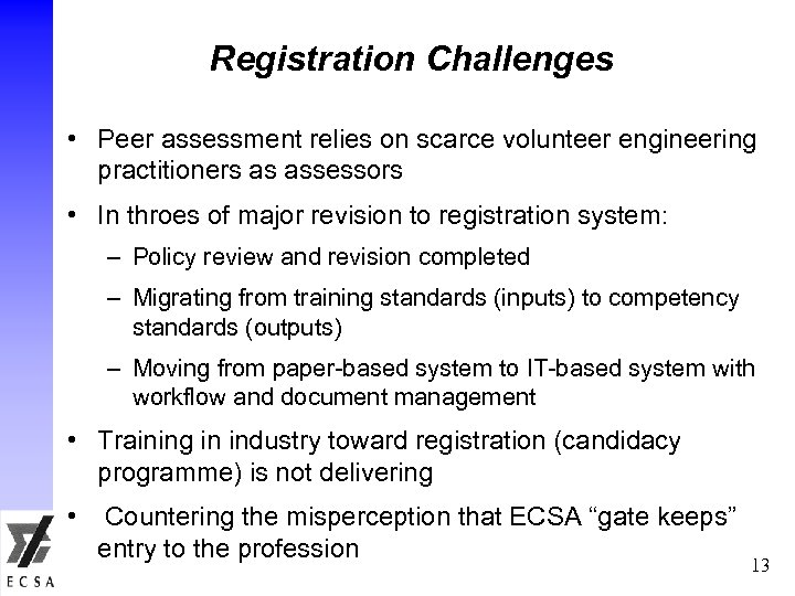 Registration Challenges • Peer assessment relies on scarce volunteer engineering practitioners as assessors •