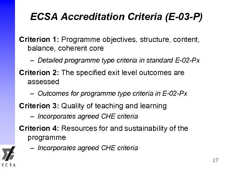 ECSA Accreditation Criteria (E-03 -P) Criterion 1: Programme objectives, structure, content, balance, coherent core