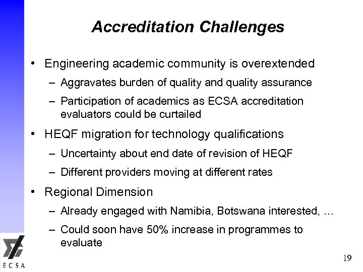 Accreditation Challenges • Engineering academic community is overextended – Aggravates burden of quality and