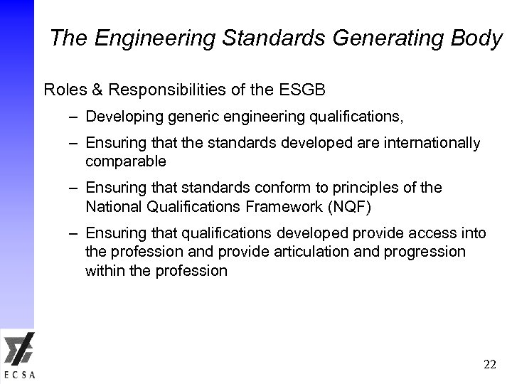 The Engineering Standards Generating Body Roles & Responsibilities of the ESGB – Developing generic
