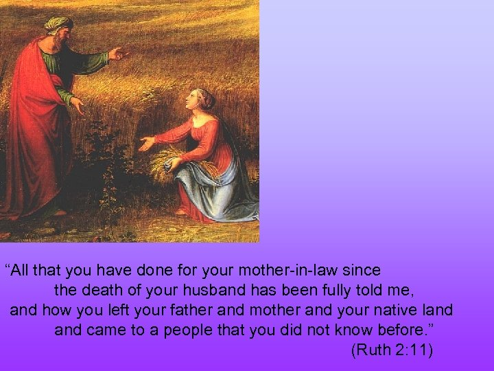 """""""All that you have done for your mother-in-law since the death of your husband"""