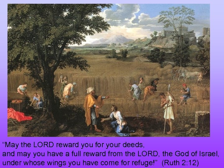 """""""May the LORD reward you for your deeds, and may you have a full"""