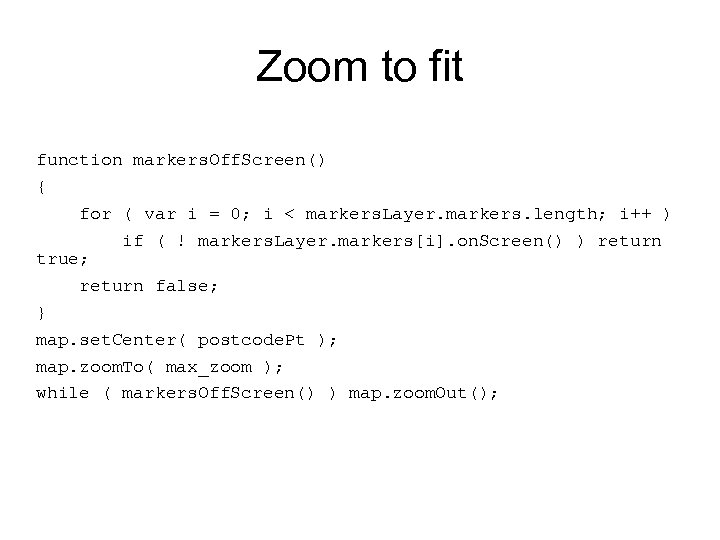 Zoom to fit function markers. Off. Screen() { for ( var i = 0;