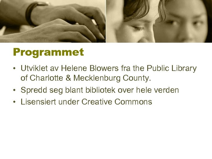 Programmet • Utviklet av Helene Blowers fra the Public Library of Charlotte & Mecklenburg