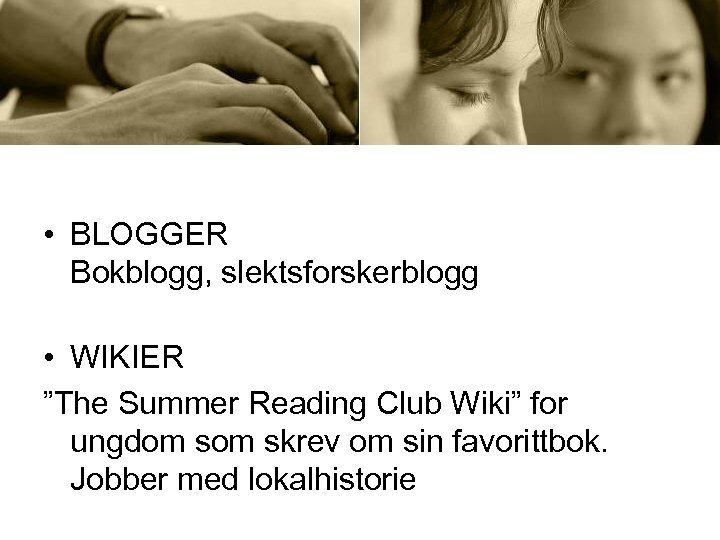 "• BLOGGER Bokblogg, slektsforskerblogg • WIKIER ""The Summer Reading Club Wiki"" for ungdom"