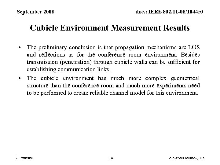 September 2008 doc. : IEEE 802. 11 -08/1044 r 0 Cubicle Environment Measurement Results