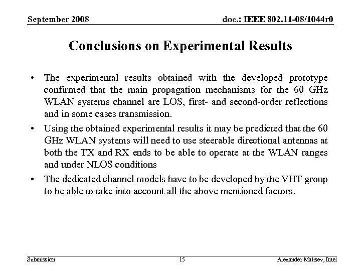 September 2008 doc. : IEEE 802. 11 -08/1044 r 0 Conclusions on Experimental Results