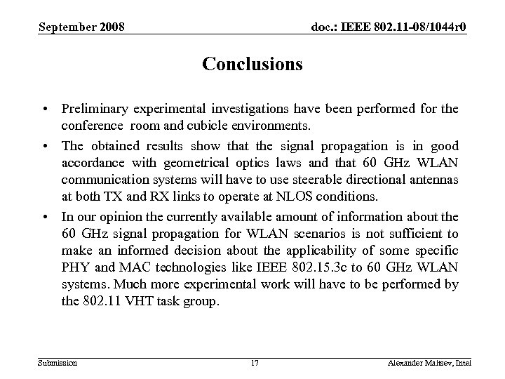 September 2008 doc. : IEEE 802. 11 -08/1044 r 0 Conclusions • Preliminary experimental