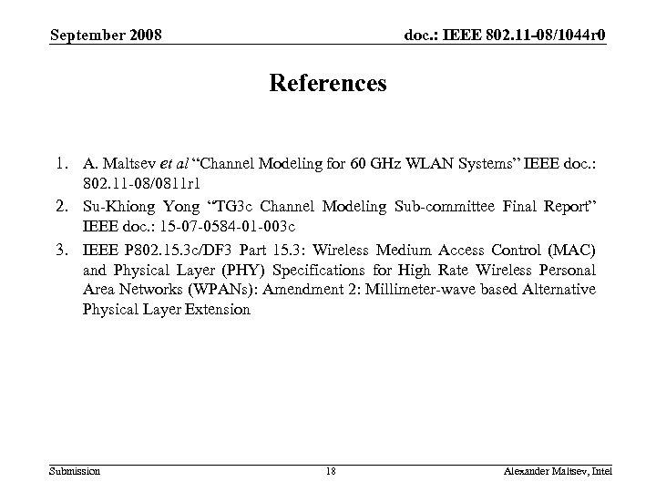September 2008 doc. : IEEE 802. 11 -08/1044 r 0 References 1. A. Maltsev