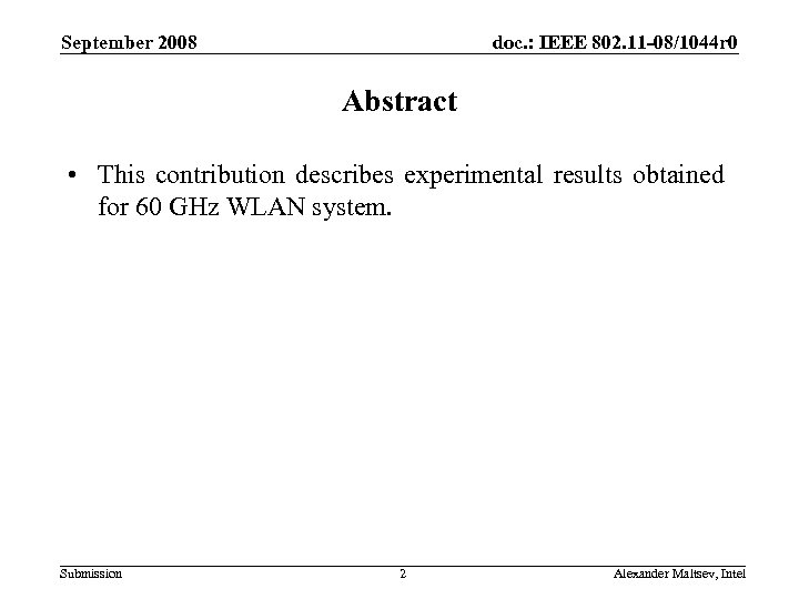 September 2008 doc. : IEEE 802. 11 -08/1044 r 0 Abstract • This contribution