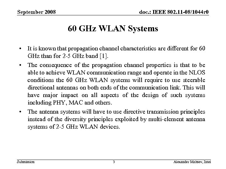 September 2008 doc. : IEEE 802. 11 -08/1044 r 0 60 GHz WLAN Systems