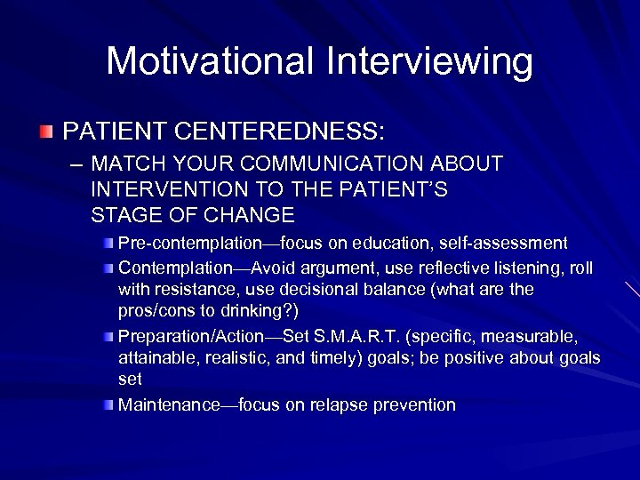 Motivational Interviewing PATIENT CENTEREDNESS: – MATCH YOUR COMMUNICATION ABOUT INTERVENTION TO THE PATIENT'S STAGE
