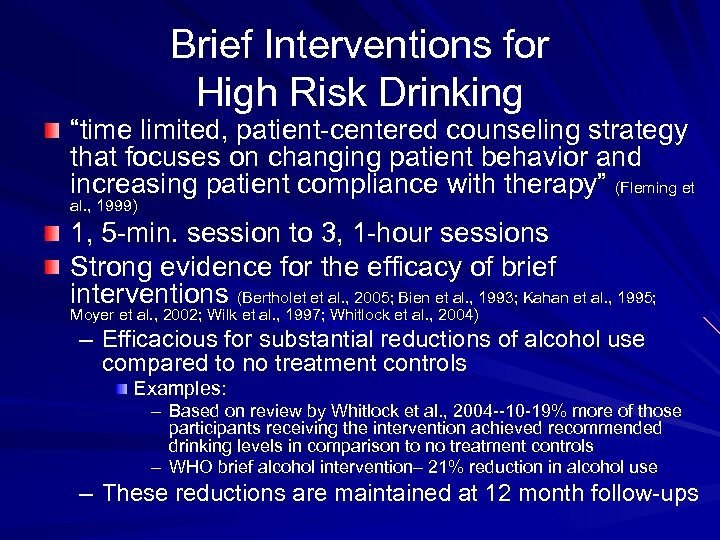 """Brief Interventions for High Risk Drinking """"time limited, patient-centered counseling strategy that focuses on"""