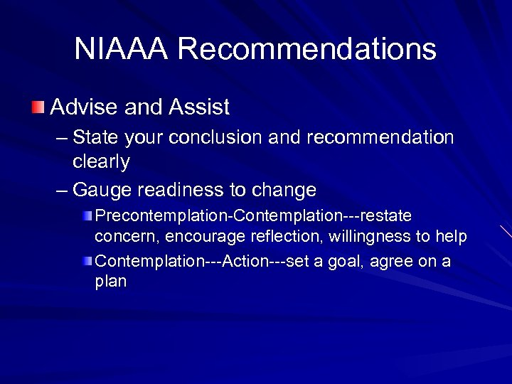 NIAAA Recommendations Advise and Assist – State your conclusion and recommendation clearly – Gauge