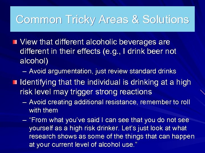 Common Tricky Areas & Solutions View that different alcoholic beverages are different in their
