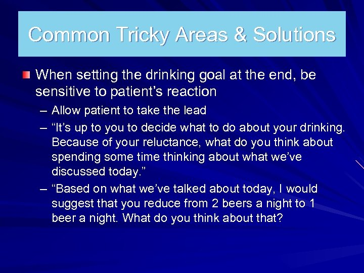 Common Tricky Areas & Solutions When setting the drinking goal at the end, be