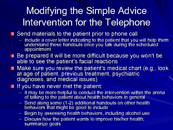 Modifying the Simple Advice Intervention for the Telephone Send materials to the patient prior