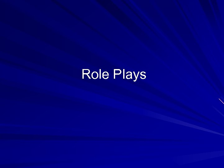 Role Plays