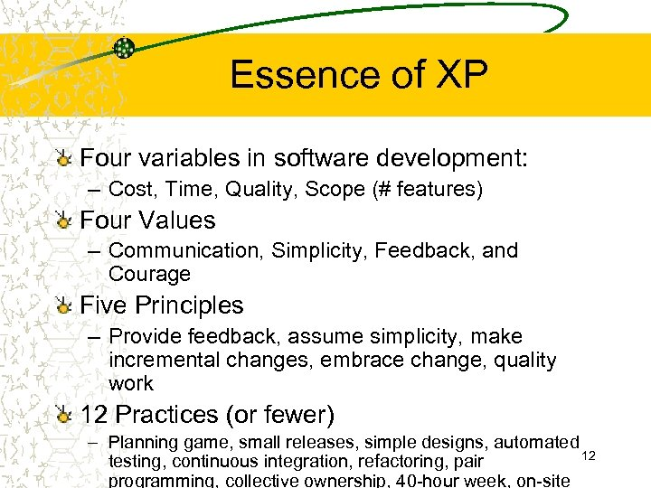 Essence of XP Four variables in software development: – Cost, Time, Quality, Scope (#