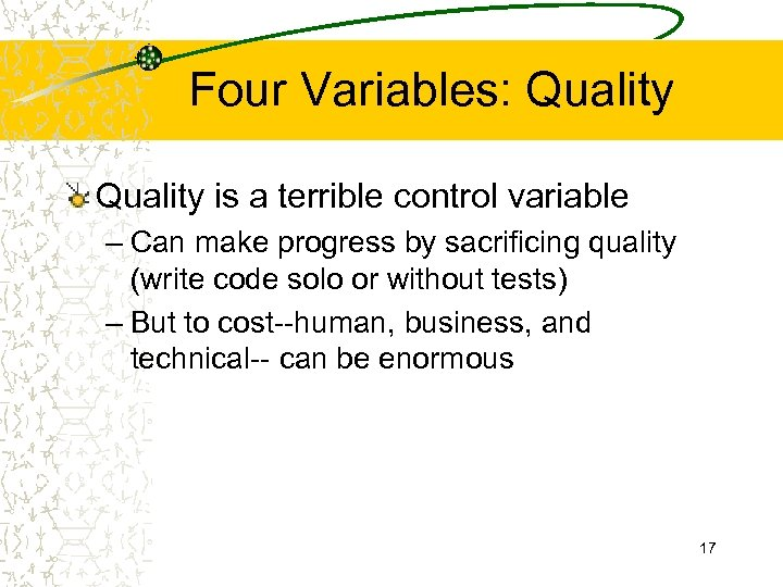 Four Variables: Quality is a terrible control variable – Can make progress by sacrificing